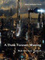 A Dusk Forever Waning