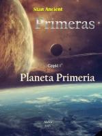 Primeras cz I Planeta Primeria