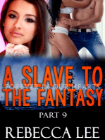 A Slave to the Fantasy, Part 9