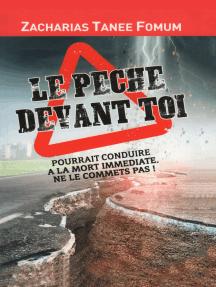 Le Péché Devant Toi Pourrait Conduire à la Mort Immédiate: Ne le Commets Pas!