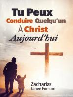 Tu Peux Conduire Quelqu'un À Christ Aujourd'hui