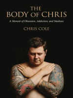 The Body of Chris: A Memoir of Obsession, Addiction, and Madness