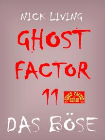 Ghost-Factor 11: Das Böse
