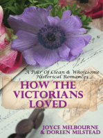 How The Victorians Loved (A Pair Of Clean & Wholesome Historical Romances)