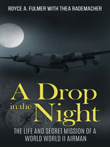 A Drop in the Night, The Life and Secret Mission of a WW II Airman