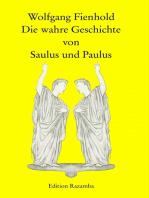 Die wahre Geschichte von Saulus und Paulus