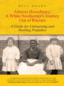 Almost Hereditary: A White Southerner's Journey Out of Racism: A Guide for Unlearning and Healing Prejudice