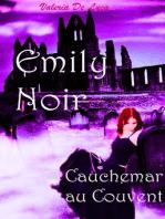 Emily Noir. Cauchemar au couvent