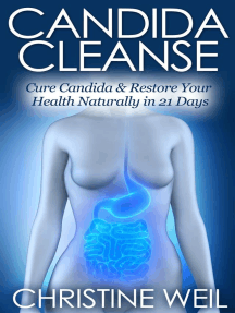 Candida Cleanse: Cure Candida & Restore Your Health Naturally in 21 Days (Natural Health & Natural Cures Series)