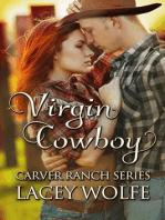 Virgin Cowboy (Carver Ranch Series, #3)
