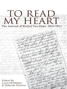 To Read My Heart: The Journal of Rachel Van Dyke, 1810-1811