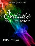Initiate - Doll (Book 1-Episode 3)