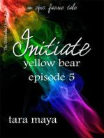 Initiate – Yellow Bear (Book 1-Episode 5)