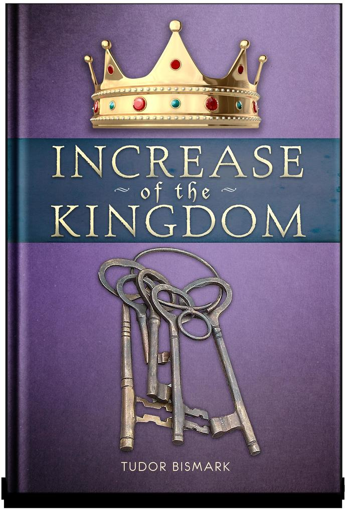 Increase of the Kingdom by Tudor Bismark - Read Online