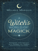 A Witch's World of Magick: Expanding Your Practice with Techniques & Traditions from Diverse Cultures