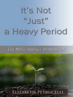 It's Not Just a Heavy Period; The Miscarriage Handbook