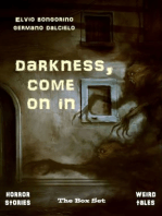 Darkness, Come On In