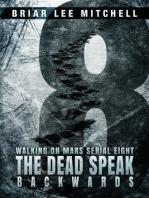 The Dead Speak Backwards