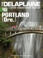 Portland (Ore.) - The Delaplaine 2016 Long Weekend Guide