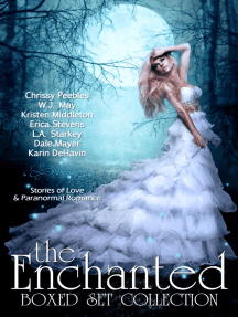 The Enchanted Box Set Collection: Stories of Love & Paranormal Romance