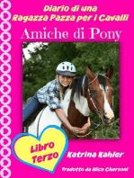 Diario di una Ragazza Pazza per i Cavalli - Libro Terzo - Amiche di Pony