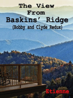 The View From Baskins' Ridge (Bobby and Clyde Redux)
