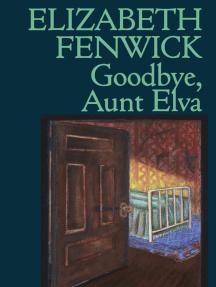 Goodbye, Aunt Elva
