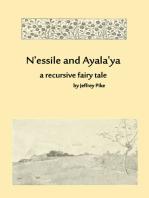 N'essile and Ayala'ya, a recursive fairy tale