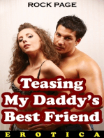 Teasing My Daddy's Best Friend (Erotica)