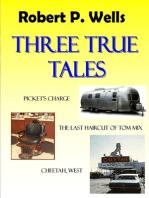 Three True Tales