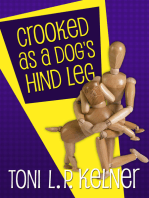 Crooked as a Dog's Hind Leg
