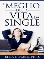 Il Meglio della Vita da Single