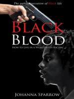 Black Blood; The public execution of black life; How to Live in a World with Racism