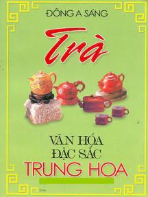 Trà: văn hóa đặc sắc Trung Hoa