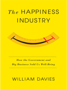 The Happiness Industry: How the Government and Big Business Sold us Well-Being