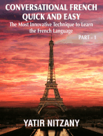 Conversational French Quick and Easy: The Most Innovative Technique to Learn the French Language.