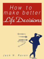 How To Make Better Life Decisions