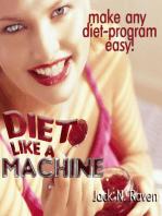 Diet Like a Machine