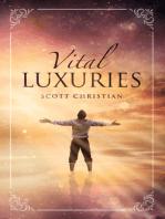 Vital Luxuries