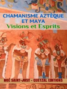 Chamanisme aztèque, maya et toltèque