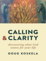 Calling and Clarity: Discovering What God Wants for Your Life