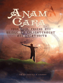 Anam Cara: Your Soul Friend and Bridge to Enlightenment and Creativity