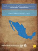 Sobre la discriminación social en México en población adolescente. Políticas públicas y análisis psicosocial.