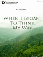 When I Began to Think My Way ( Volume 1 )