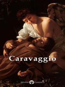 Delphi Complete Works of Caravaggio (Illustrated)