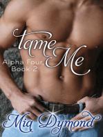 Tame Me (Alpha Four, Book 2)