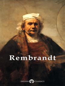 Delphi Complete Works of Rembrandt van Rijn (Illustrated)