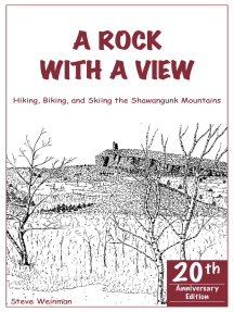 A Rock With A View. Hiking, Biking and Skiing the Shawangunk Mountains