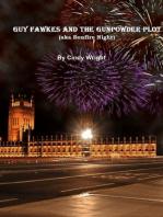 Guy Fawkes and the Gunpowder Plot