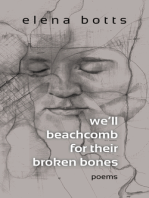 we'll beachcomb for their broken bones